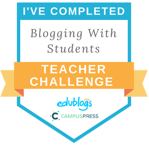 I've completed Blogging With Students Teacher Challenge Edublogs CampusPress