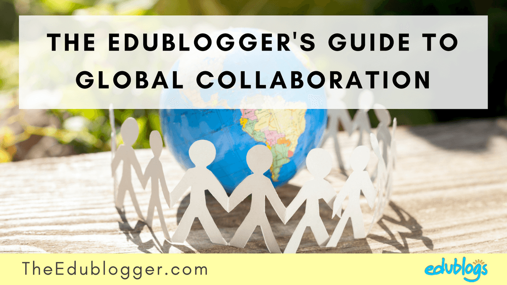 The Edublogger's Guide to Global Collaboration